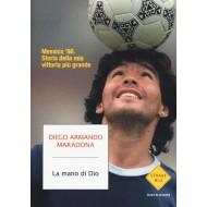 Libro La mano di Dio. Messico '86. Storia della mia vittoria più grande Maradona